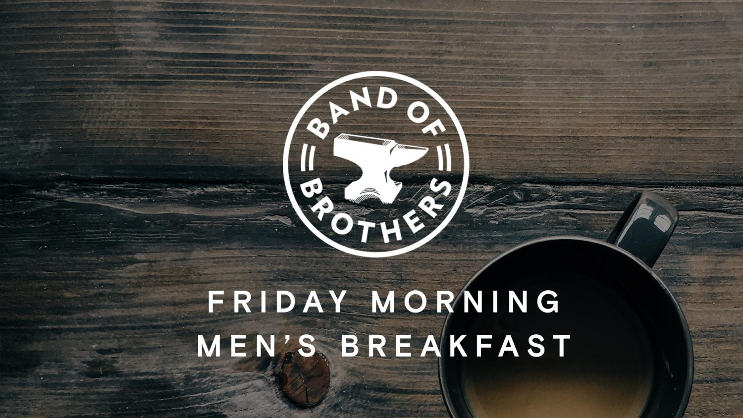 Band of Brothers Friday Morning