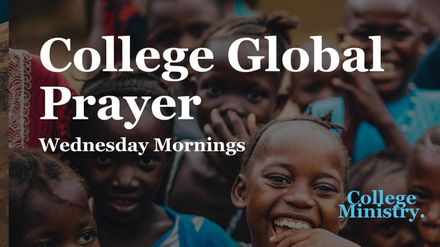 College Global Prayer Time