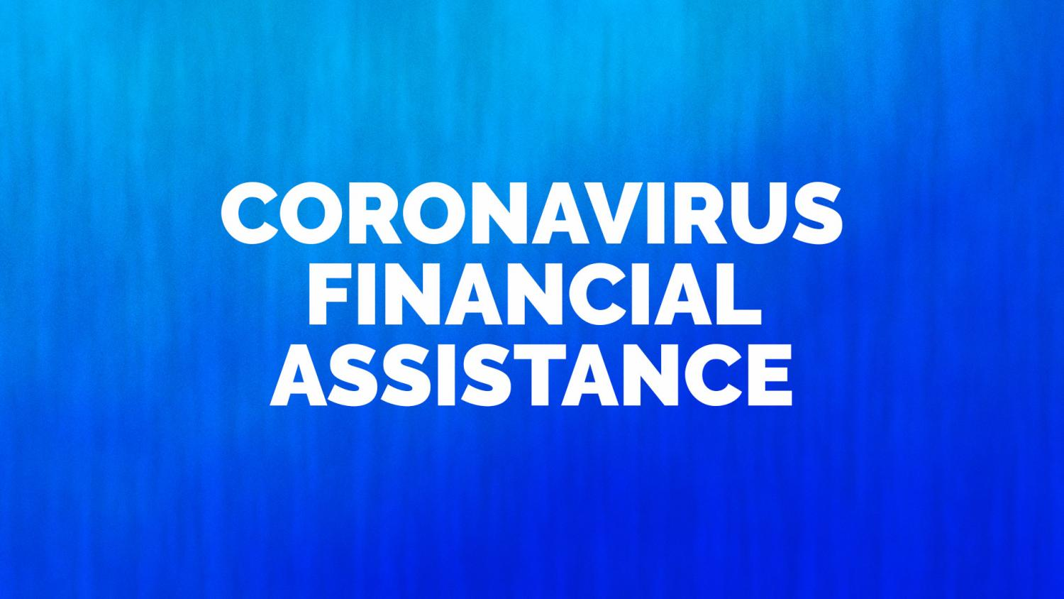 Coronavirus Financial Assistance