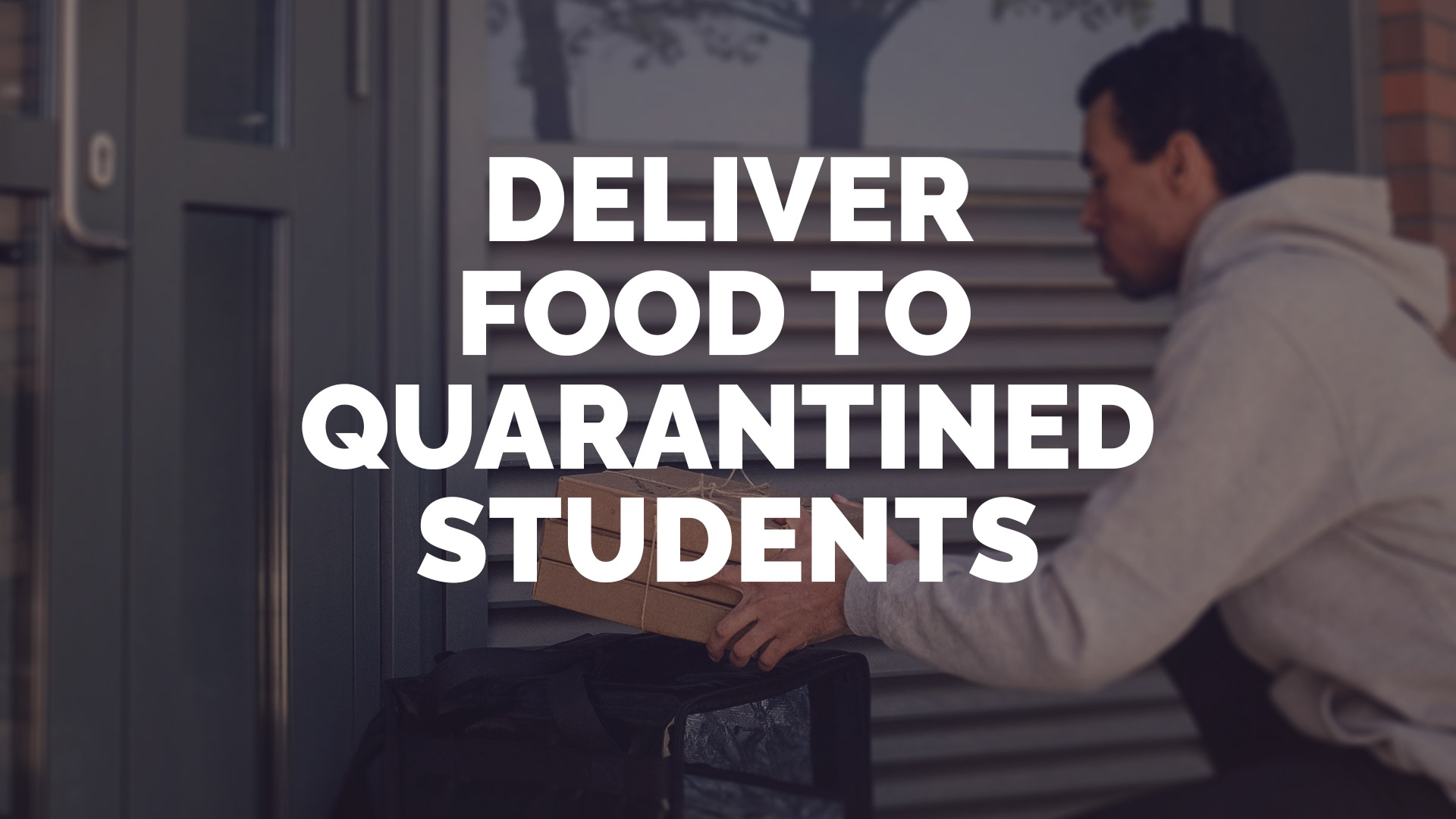 Deliver Food to Quarantined Students