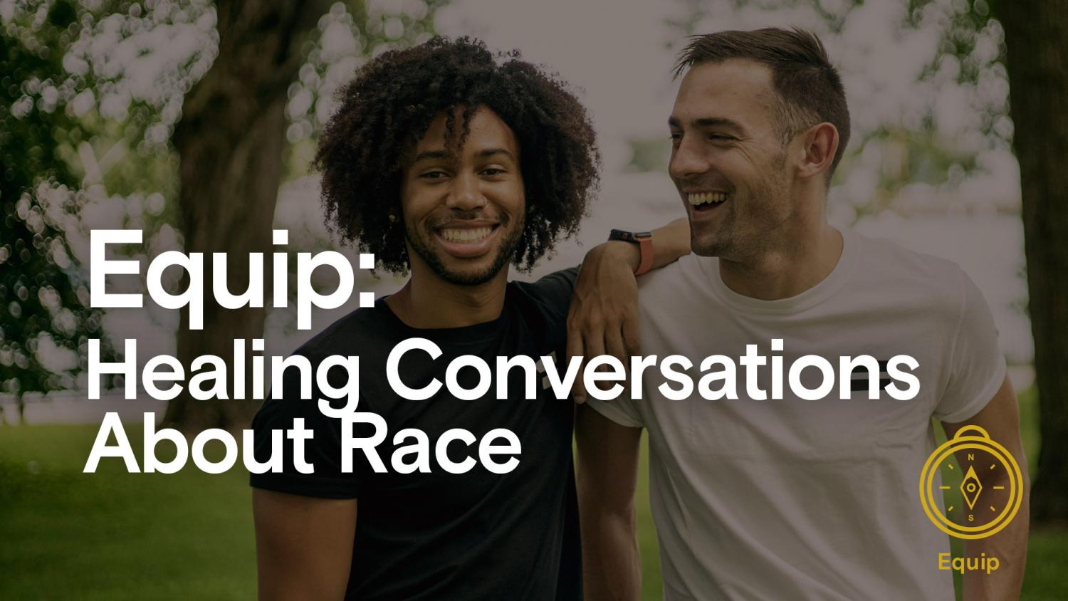 Equip: Healing Conversations About Race