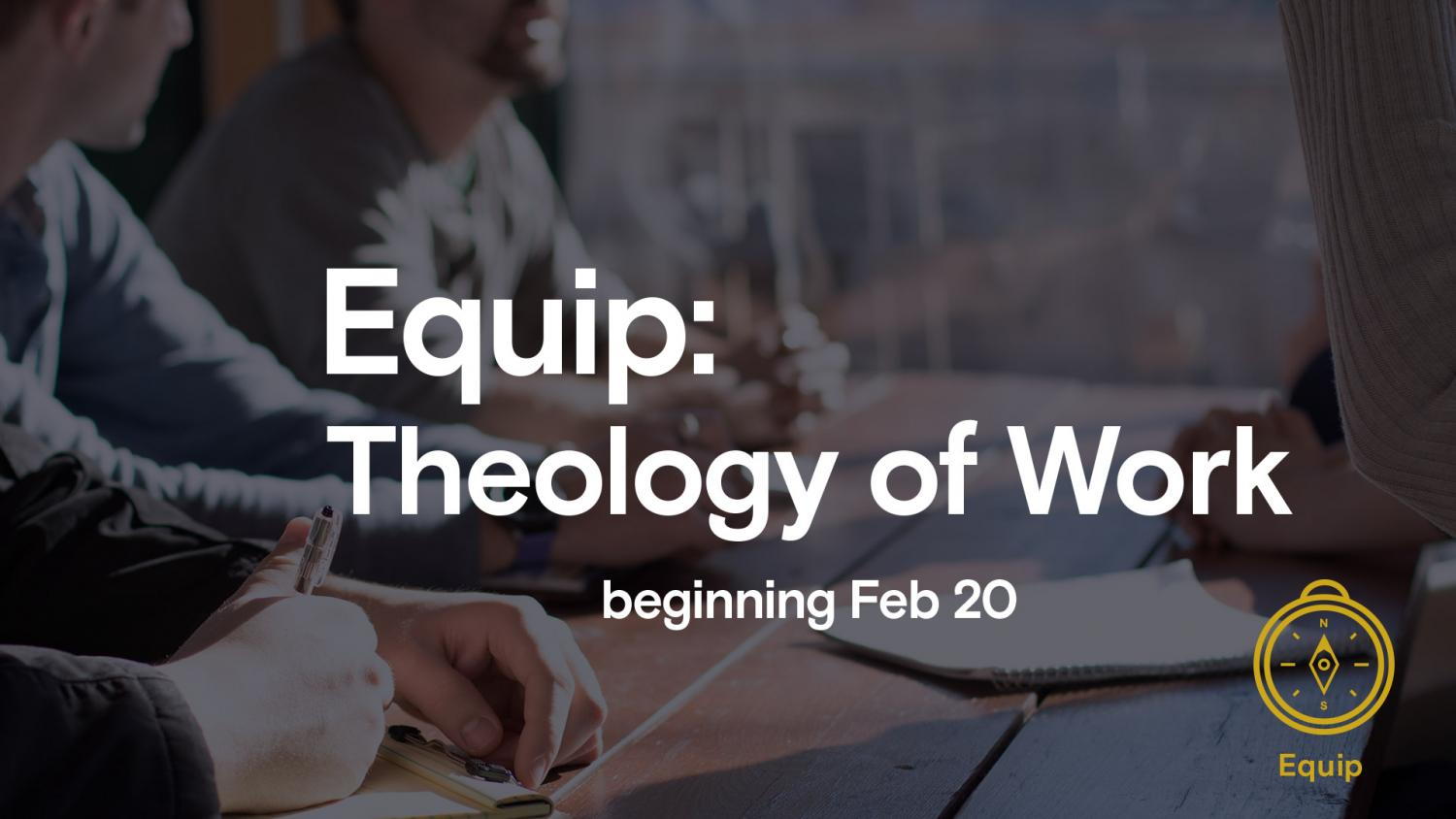 Equip: Theology of Work