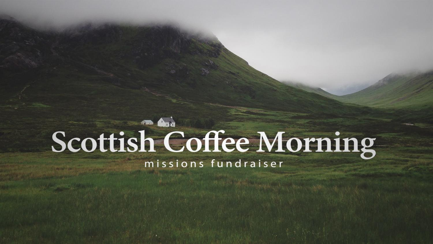 Scottisch Coffee Morning Missions Fundraiser