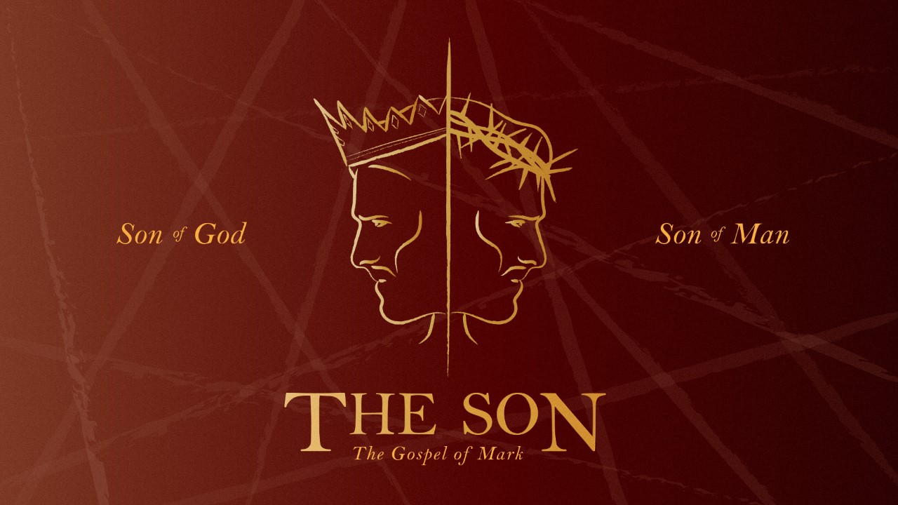 The Son: The Gospel of Mark