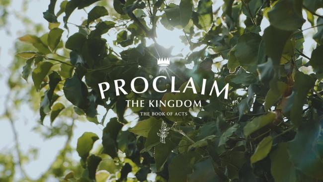 Proclaim the Kingdom: The Book of Acts