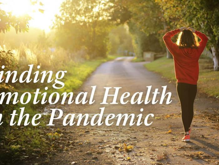 Finding Emotional Health in the Pandemic