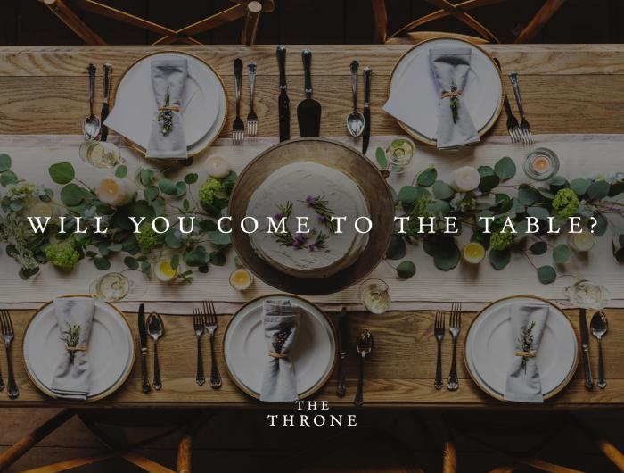 The Throne: Come to the Table