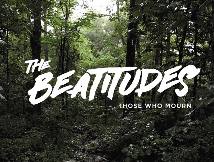 The Beatitudes: Those Who Mourn